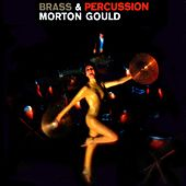 Play & Download Brass And Percussion by Morton Gould | Napster
