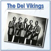The Del Vikings by The Del-Vikings