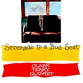 Play & Download Serenade To A Bus Seat by Clark Terry | Napster