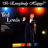 Is Everybody Happy by Ted Lewis
