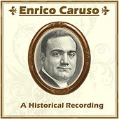 Play & Download Enrico Caruso - An Historical Recording by Enrico Caruso | Napster