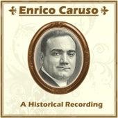 Enrico Caruso - An Historical Recording by Enrico Caruso
