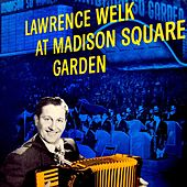 Play & Download At Madison Square Garden by Lawrence Welk | Napster