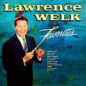 Play & Download Favorites by Lawrence Welk | Napster