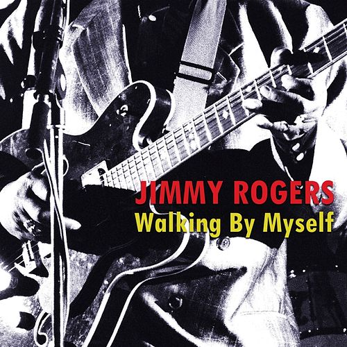 Walking By Myself by Jimmy Rogers