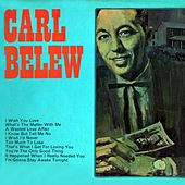Play & Download Carl Belew by Carl Belew | Napster