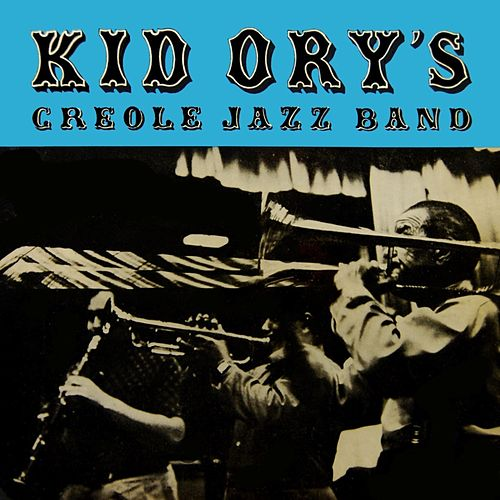 Play & Download Kid Ory's Creole Jazz Band by Kid Ory's Creole Jazz Band | Napster