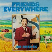 Friends Everywhere by Jim Reeves