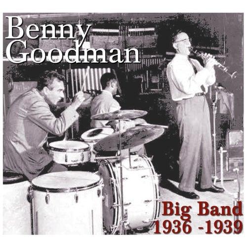 Play & Download Big Band 1936 - 1939 by Benny Goodman | Napster