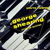 You're Hearing George Shearing by George Shearing