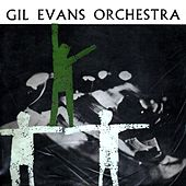 Play & Download Gil Evans Orchestra by Gil Evans | Napster