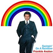 Play & Download Swingin' On A Rainbow by Frankie Avalon | Napster