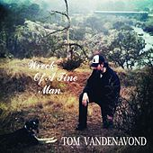Wreck of a Fine Man by Tom Vanden Avond