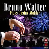 Play & Download Bruno Walter Plays Gustav Mahler by Various Artists | Napster