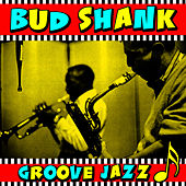 Play & Download Groove Jazz by Bud Shank | Napster