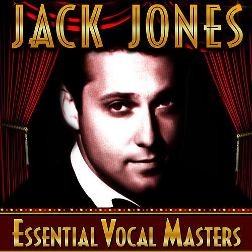 Essential Vocal Masters by Jack Jones