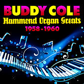 Hammond Organ Greats 1958-1960 by Buddy Cole
