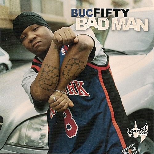 Play & Download Bad Man by Buc Fifty | Napster