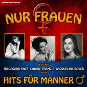 Play & Download Nur Frauen! – Hits für Männer by Various Artists | Napster