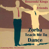 Play & Download Zorba, Teach Me to Dance by Various Artists | Napster