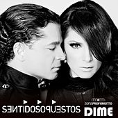 Play & Download Dime by Sentidos Opuestos | Napster