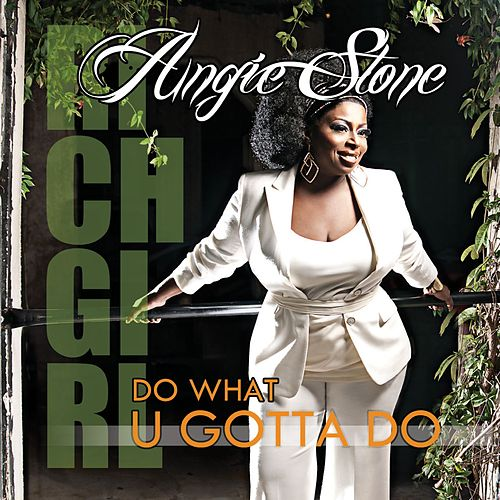 Play & Download Do What U Gotta Do by Angie Stone | Napster