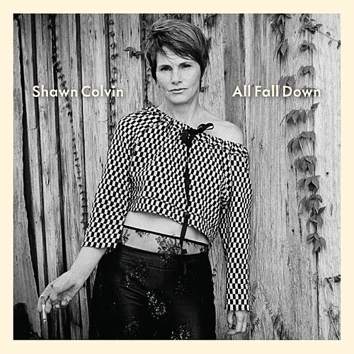 Play & Download All Fall Down by Shawn Colvin | Napster