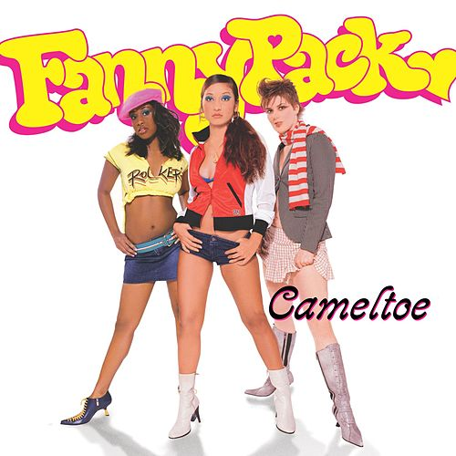Play & Download Cameltoe by Fannypack | Napster