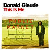 This Is Me (Continuous DJ Mix By Donald Glaude) von Various Artists