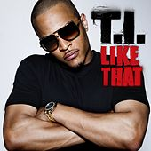 Play & Download Like That by T.I. | Napster