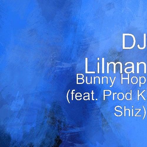 Bunny Hop (feat. Prod K Shiz) by DJ Lilman