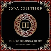 Play & Download Goa Culture Vol.3 (Compiled by John OO Flemming & DJ Bim) by Various Artists | Napster