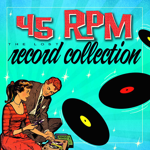 45 Rpm - The Lost Record Collection by Various Artists