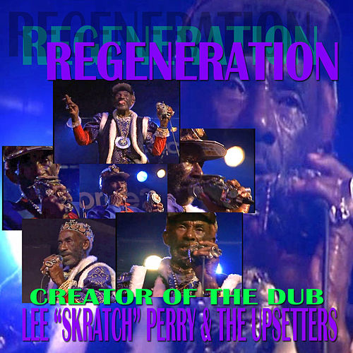 REGENERATION:Creator Of The Dub by Lee 'Scratch' Perry