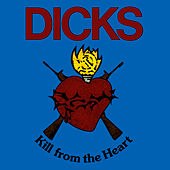 Kill from the Heart / Hate the Police by Dicks
