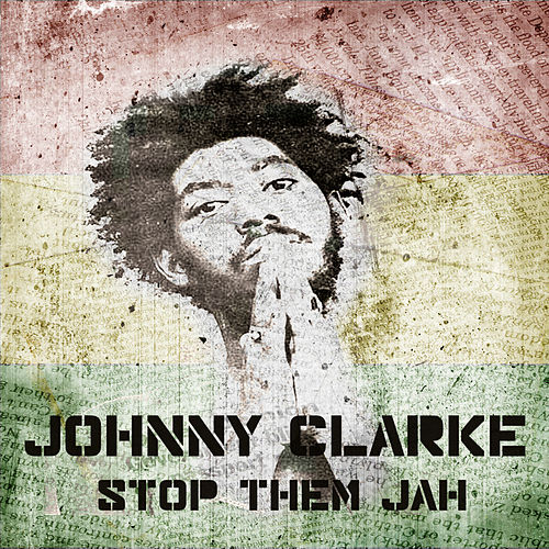 Play & Download Stop Them Jah by Johnny Clarke | Napster