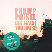 Play & Download Bis nach Toulouse + Eiserner Steg by Philipp Poisel | Napster