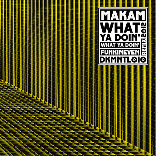Play & Download What Ya Doin' by Makam | Napster