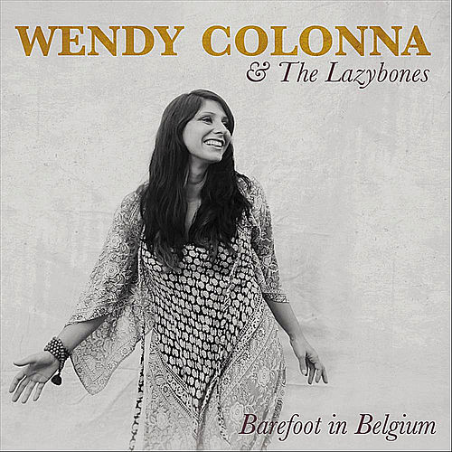 Play & Download Barefoot in Belgium by Wendy Colonna | Napster