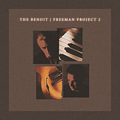 Play & Download The Benoit/Freeman Project 2 by The Benoit/Freeman Project | Napster