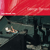 Jazz Moods: Hot by George Benson