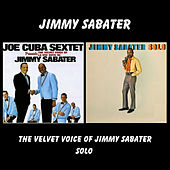 Play & Download The Velvet Voice Of Jimmy Sabater / Solo by Jimmy Sabater | Napster