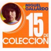 Play & Download 15 De Coleccion by Miguel Gallardo | Napster
