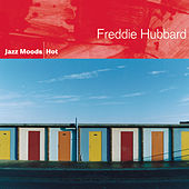 Play & Download Jazz Moods: Hot by Freddie Hubbard | Napster