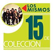 Play & Download 15 De Coleccion by Los Mismos | Napster