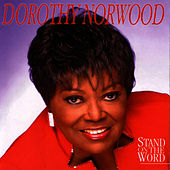 Play & Download Stand on the Word by Dorothy Norwood | Napster