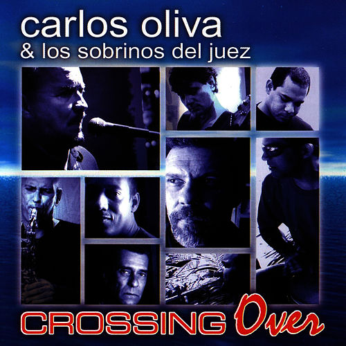 Play & Download Crossing Over by Carlos Oliva Y Los Sobrinos... | Napster