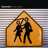 Street Signs by Ozomatli