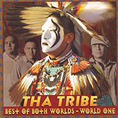 Play & Download Best Of Both Worlds - World One by Tha Tribe | Napster