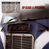 Up Close & Personal by Watermelon Slim